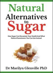 The Natural Alternatives to Sugar
